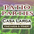 Casa Larga Patio Parties: Every Tuesday & Thursday!