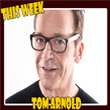 Tom Arnold at The Comedy Club in Webster