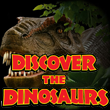 Discover The Dinosaurs: Enter to Win Tickets