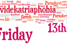 Word For The Weekend: PARASKEVIDEKATRIAPHOBIA
