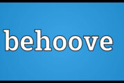 Word For The Weekend: BEHOOVE