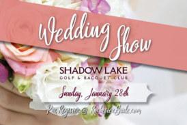 Wedding Show at Shadow Lake