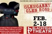 Glengarry Glen Ross   Blackfriars Theatre