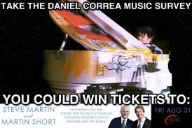 Daniel Correa Music  Survey: WIN Steve Martin & Martin Short Tickets